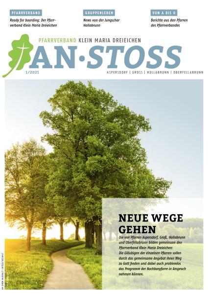 1 | 2021 · AN·STOSS - Magazin des Pfarrverbandes Klein Maria Dreieichen