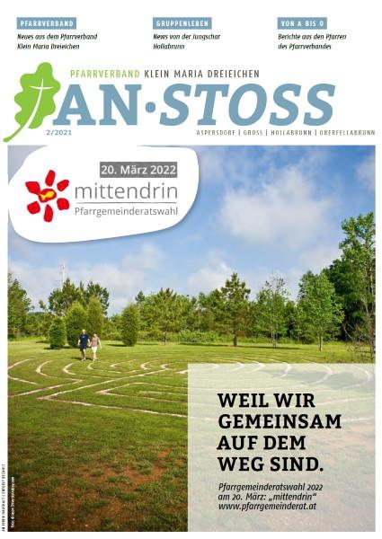 2 | 2021 · AN·STOSS - Magazin des Pfarrverbandes Klein Maria Dreieichen
